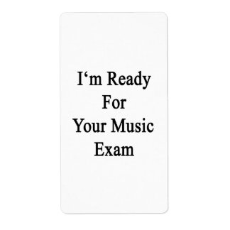 I'm Ready For Your Music Exam Personalized Shipping Labels