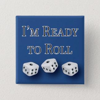i'm ready to roll bunco design pinback button