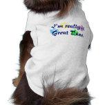 I'm really a Great Dane pet shirt.
