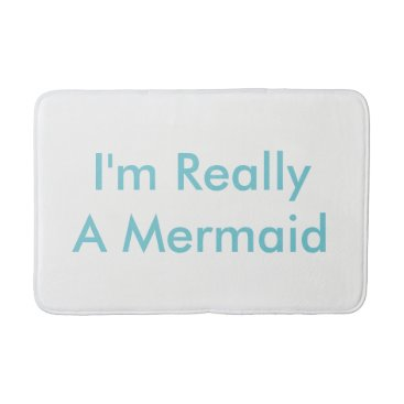 Beach Themed I'm Really A Mermaid Bath Matt Bathroom Mat