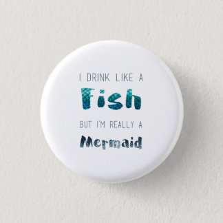 I'm Really A Mermaid, Funny Quote Button