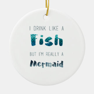 I'm Really A Mermaid, Funny Quote Ceramic Ornament