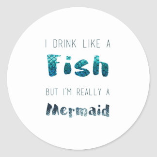 I'm Really A Mermaid, Funny Quote Classic Round Sticker