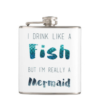 I'm Really A Mermaid, Funny Quote Flask