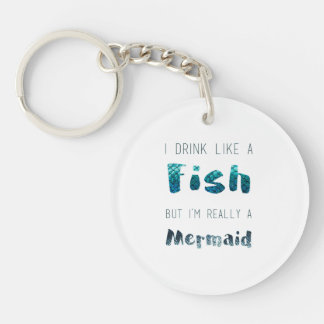 I'm Really A Mermaid, Funny Quote Keychain