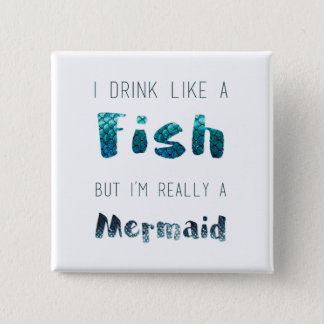 I'm Really A Mermaid, Funny Quote Pinback Button