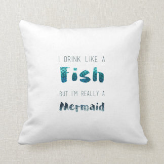 I'm Really A Mermaid, Funny Quote Throw Pillow