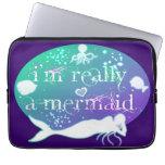 I'm really a mermaid laptop sleeves