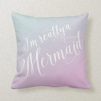I'm really a mermaid throw pillow