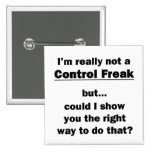 I'm Really Not a Control Freak 2 Inch Square Button
