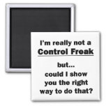 I'm Really Not a Control Freak 2 Inch Square Magnet