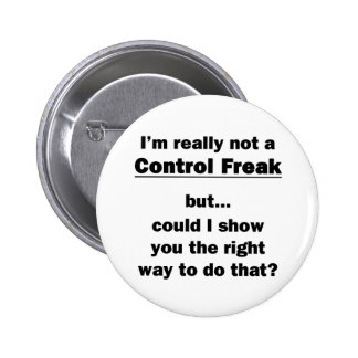 I'm Really Not a Control Freak Pinback Button