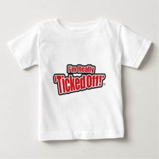 """I'm really TickedOff!"" Baby Clothes Tshirt"