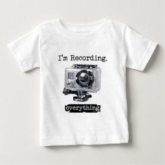 I'm Recording Everything Baby T-Shirt