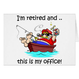 I'm retired and this is my office! greeting card