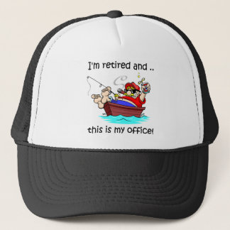 I'm retired and this is my office! trucker hat