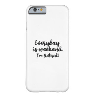 I'm Retired! Barely There iPhone 6 Case