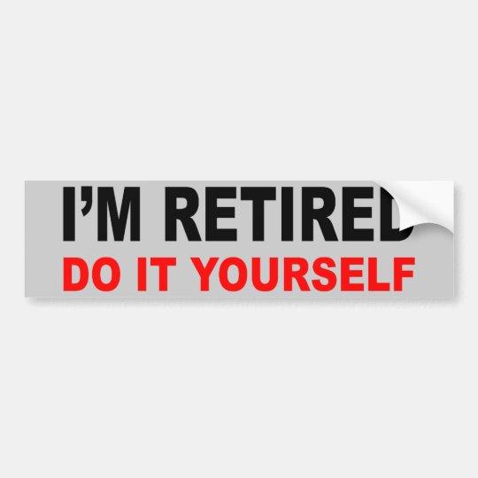 Im retired bumper sticker