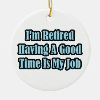 I'm Retired Ceramic Ornament
