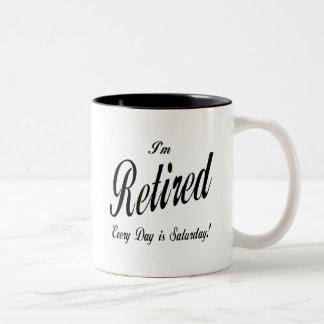 I'm Retired Every Day is Saturday blk Coffee Mug
