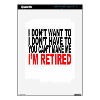I'm RETIRED! FUNNY Humor tee shirt M.png Decals For iPad 3