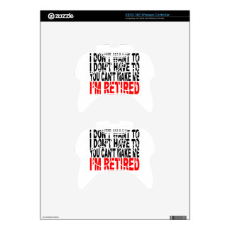 I'm RETIRED! FUNNY Humor tee shirt M.png Xbox 360 Controller Skins