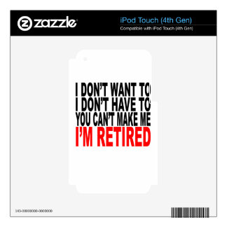 I'm RETIRED! FUNNY Humor tee shirt M.png iPod Touch 4G Decal