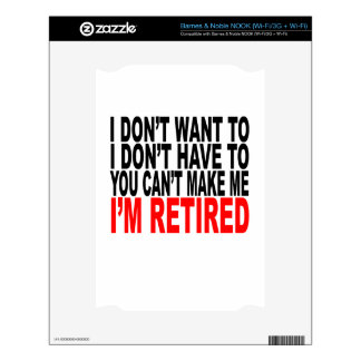 I'm RETIRED! FUNNY Humor tee shirt M.png Decal For NOOK