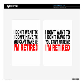 I'm RETIRED! FUNNY Humor tee shirt M.png Kindle Fire Skins