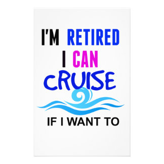I'm RETIRED I Can CRUISE if I Want To Stationery