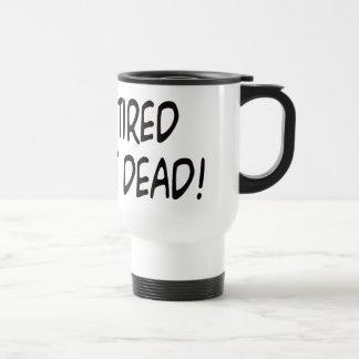 I'm Retired Not Dead! 15 Oz Stainless Steel Travel Mug