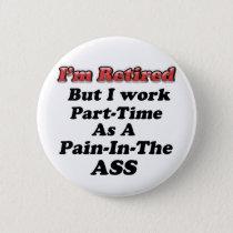 I'm Retired Pinback Button