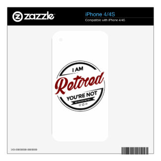I'm Retired You're Not Skins For iPhone 4