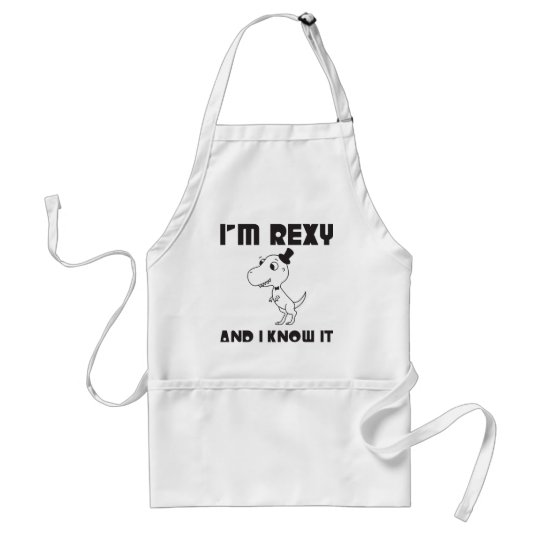 I'm Rexy And I Know It Adult Apron