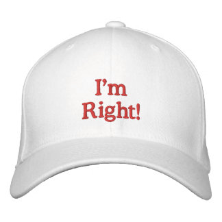 I'm Right! Hat Embroidered Hats
