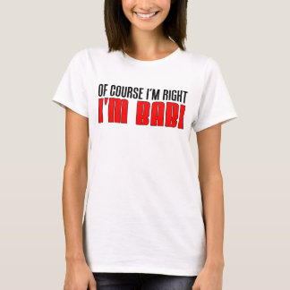 I'm Right I'm Babi T-Shirt