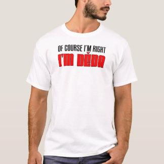 I'm Right I'm Deda T-Shirt