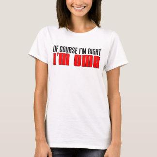 I'm Right I'm Oma T-Shirt