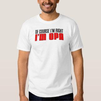 I'm Right I'm Opa Shirt