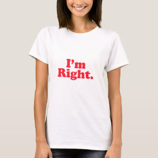 I'm Right Original T-Shirt