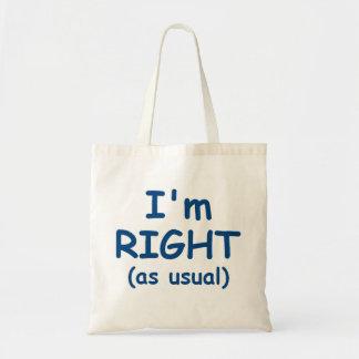 I'm Right Tote Bag