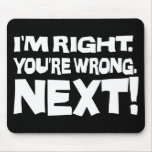 I'm Right, You're Wrong! Next! Mousepad