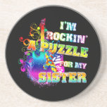 I'm Rockin' A Puzzle for my Sister Coasters