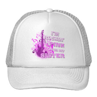 I'm Rockin' Pink for my Sister Trucker Hat