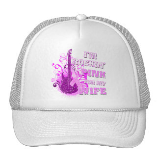 I'm Rockin' Pink for my Wife Trucker Hat