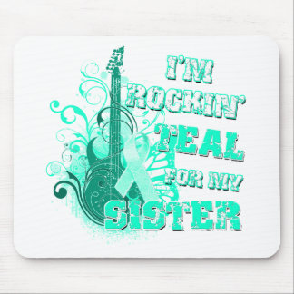 I'm Rockin' Teal for my Sister Mouse Pad