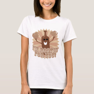 I'm rootin for you! T-Shirt