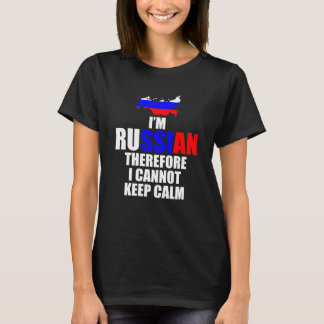I'm Russian Therefore I Cannot Keep Calm Funny T-Shirt