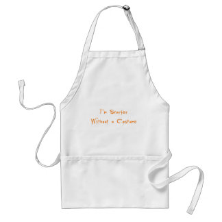 I'm Scarier Without a Costume Adult Apron