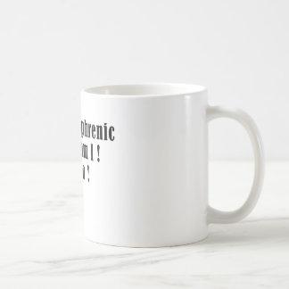 I'm schizophrenic and so am I!  Me too! Coffee Mug